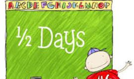 Half Days: June 18 - June 20