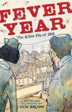 Fever year the killer flu of 1918